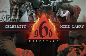 Celebrity x Mike Larry – 6 God (Freestyle) (In-Studio Video)