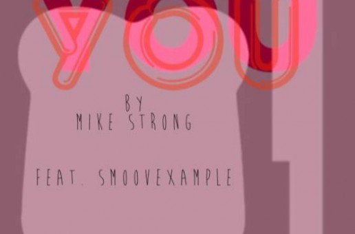 Mike Strong – You FT. Smoove Xample (Prod. By Galimatias)