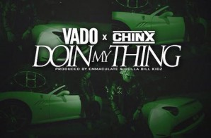 Vado – Doin My Thing Ft Chinx