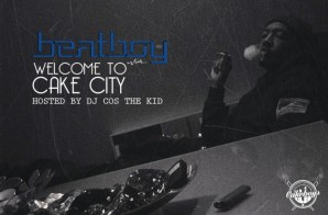 Beat Boy – Welcome To Cake City (Mixtape) (Hosted By DJ Cos The Kid)