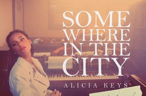 Alicia Keys – Somewhere In The City