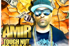 Amir – Tough Nut To Crack (Mixtape)