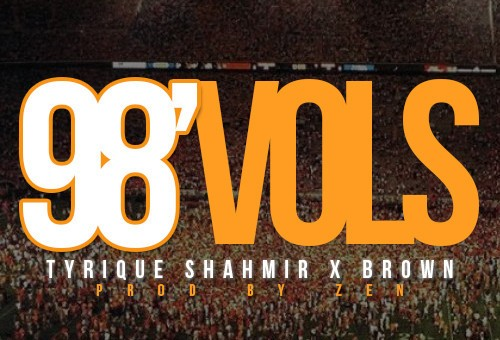 Tyrique Shahmir – 98′ Vols Ft. Brown (Prod. By Zen)