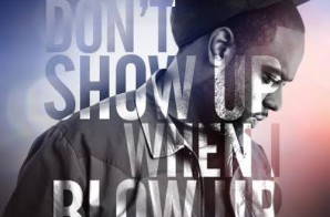 Off-Rip – Don't Show Up When I Blow Up (Mixtape)