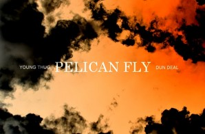 Young Thug – Pelican Fly (Prod. by Dun Deal)