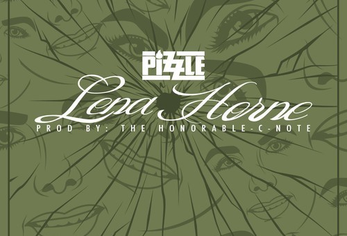 Pizzle – Lena Horne (Prod. by Honorable C-Note)