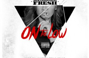 Bankroll Fresh – On The Low (Prod By Wheezy & DJ Spinz)