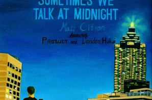 Matt Citron – Sometimes We Talk At Midnight (Mixtape)