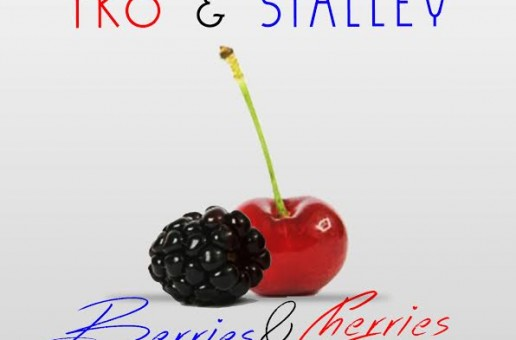 TKO x Stalley – Berries & Cherries