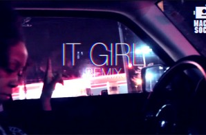 Will EQ – It Girl (Remix) (Video)
