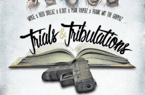 Wyise – Trials & Tribulations Ft. Reed Dollaz, K. Dot, Pook Paperz & Frank Wit The Grippaz