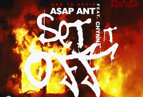 A$AP Ant – Set That Bitch Off Ft. Chynna