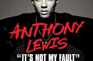Anthony Lewis – It's Not My Fault Ft. T.I.