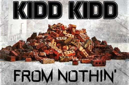 Kidd Kidd – From Nothin