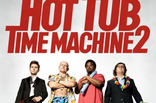 "Paramount Pictures Upcoming Film ""Hot Tub Time Machine 2″ Hits Theaters On February 20th (Big Game Spot Trailer)"