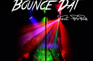 K.Mitch – Bounce Dat feat. Propain (Prod. By Don Dash Beatz)