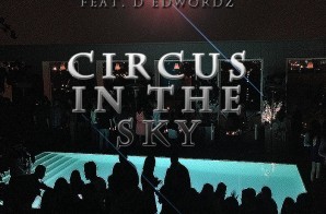 Podgy Smith Ft. D.EdWordz – Circus In The Sky (Prod By: @SdotFire & @Kountdown_)