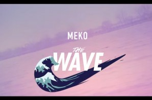 MekoSupreme -The Wave (Video)