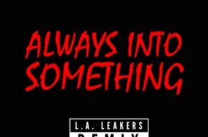 Stalley – Always Into Something Ft. Ty Dolla $ign, Casey Veggies & Kurupt (LA Leakers Remix)