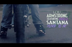 Lou Armstrong – Posed To Be Ft. Juelz Santana (Video)