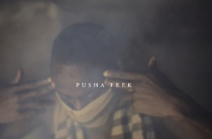 Feek Pusha – Bullet With Your Name On It Ft. Ra Matthews (Official Video)