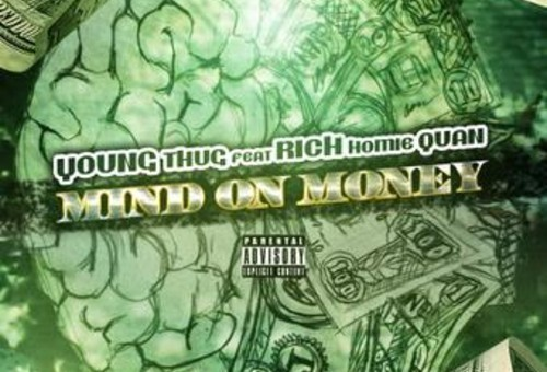Young Thug – Mind On Money Ft. Rich Homie Quan