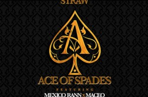 FBG Straw x Mexico Rann & Maceo – Ace Of Spades