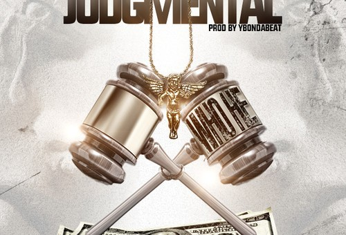 Who He – Judgmental (Prod. By YBonDaBeat)