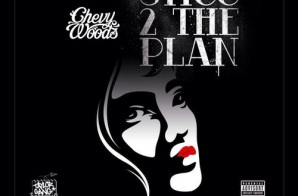Chevy Woods – Sticc 2 The Plan