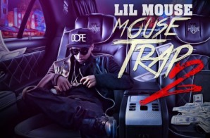 Lil Mouse – Mouse Trap 2 (Mixtape)