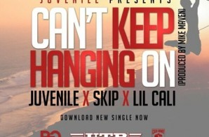 Juvenile – Hanging On Ft. Skip & Lil Cali