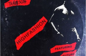 Travi$ Scott – High Fashion ft. Future