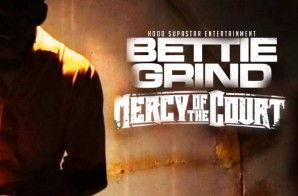 Bettie Grind – Mercy Of The Court