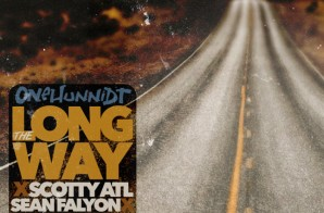 Onehunnidt x Scotty ATL x Sean Falyon – The Longway