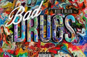 Bizz-E Blaze – Bad Drugs