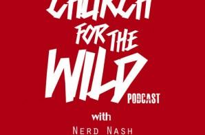 "Nerd Nash, Jamisa, & Regular Ass Ron Present ""Church For The Wild"" (Episode 4)"