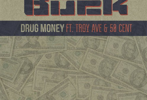 Young Buck – Drug Money Ft. 50 Cent & Troy Ave