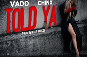Vado -Told Ya Ft. Chinx