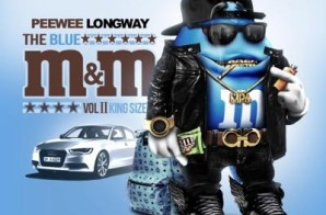 Peewee Longway & DJ Drama – The Blue M&M 2: King Size (Mixtape Artwork)