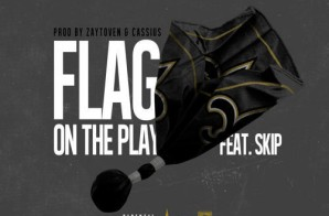Juvenile x Skip – Flag On The Play (Prod. by Zaytoven & Cassius Jay)