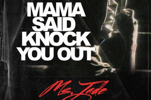 Ms. Jade – Mama Said Knock You Out Freestyle