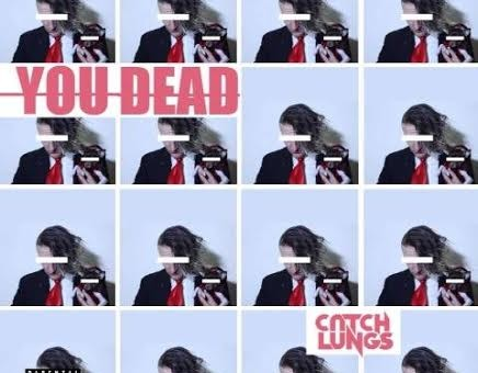 Catch Lungs x DJ YRS Jerzy – You Dead