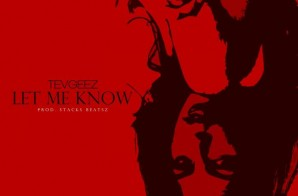 Tev Geez – Let Me Know