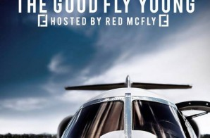 Take Flight Society Clothing Presents: The Good Fly Young Hosted By Red McFly (Mixtape)