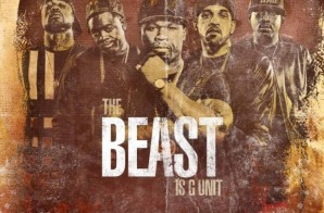 G-Unit – The Beast Is G-Unit (Album Stream)