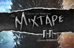 """HBO Present: """"Catch The Throne II"""" Mixtape Inspired By Game Of Thrones"""