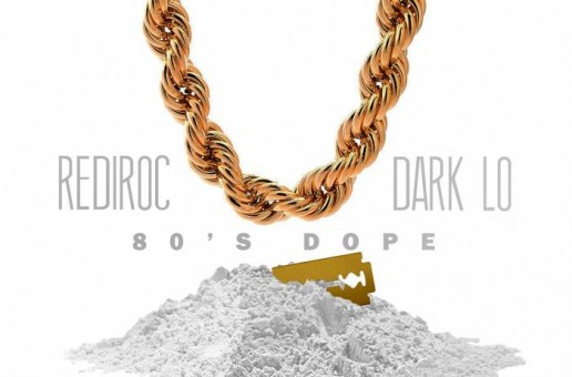 Rediroc – 80's Dope Ft. Dark Lo