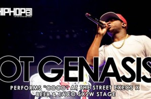 "OT Genasis Performs ""CoCo"" At The Beer And Tacos/ Street Execs Stage at SXSW 2015 (Video)"