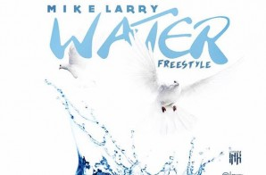 Mike Larry – Water (Freestyle)