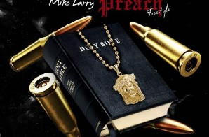 Mike Larry – Preach (Freestyle)